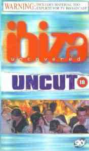 Ibiza Uncovered Uncut VHS Documentary